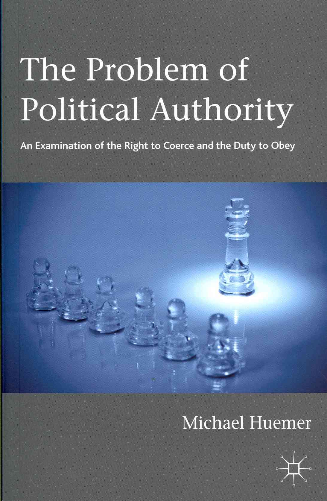 The Problem of Political Authority By Huemer, Michael
